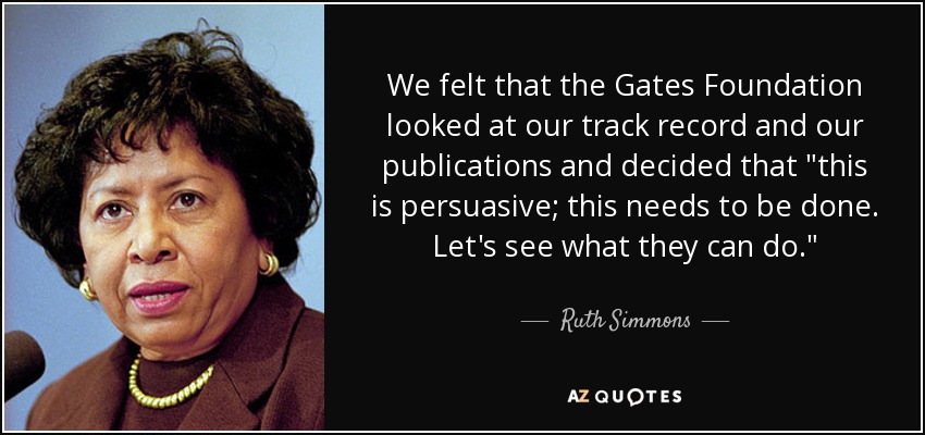 We felt that the Gates Foundation looked at our track record and our publications and decided that