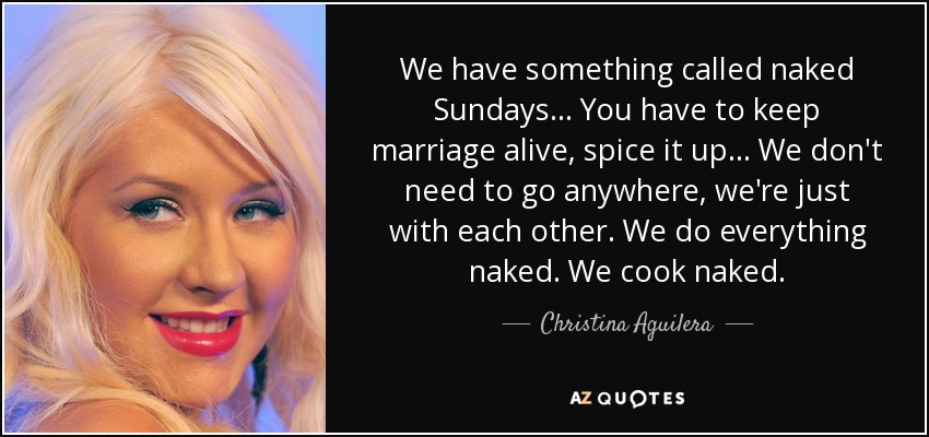 Will change aguilera christina everything naked we