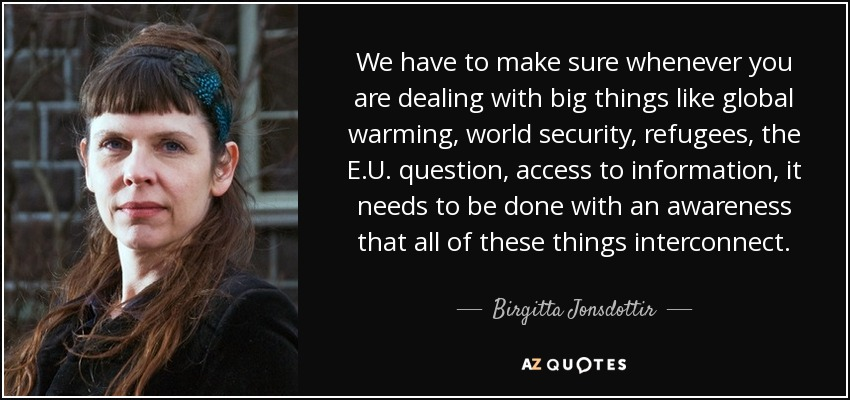 Birgitta Jonsdottir Quote We Have To Make Sure Whenever You Are