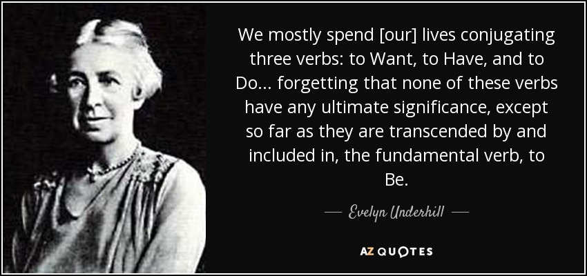 Evelyn Underhill Quote We Mostly Spend Our Lives Conjugating