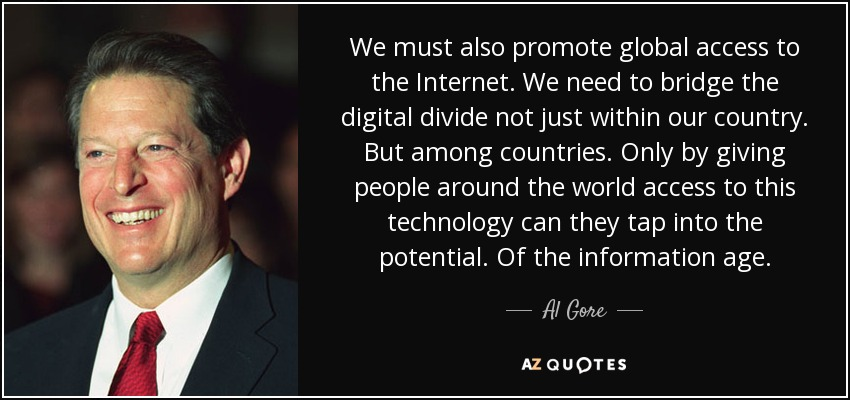 Al Gore Quote We Must Also Promote Global Access To The Internet We Enchanting Internet Quotes