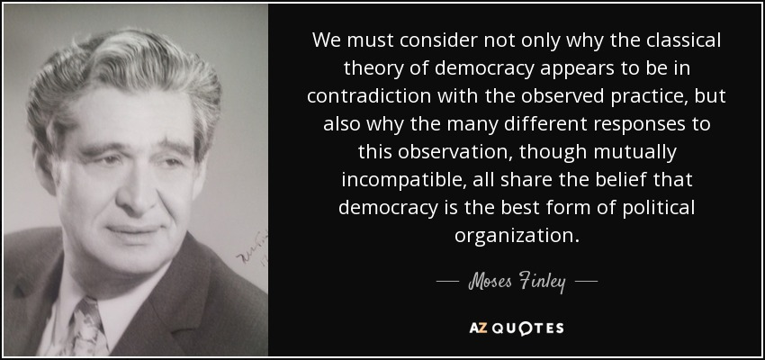 Moses Finley quote: We must consider not only why the classical ...