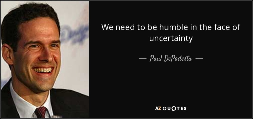 We need to be humble in the face of uncertainty - Paul DePodesta