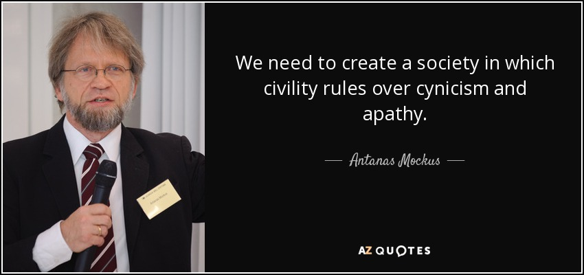 Antanas Mockus Quote: We Need To Create A Society In Which