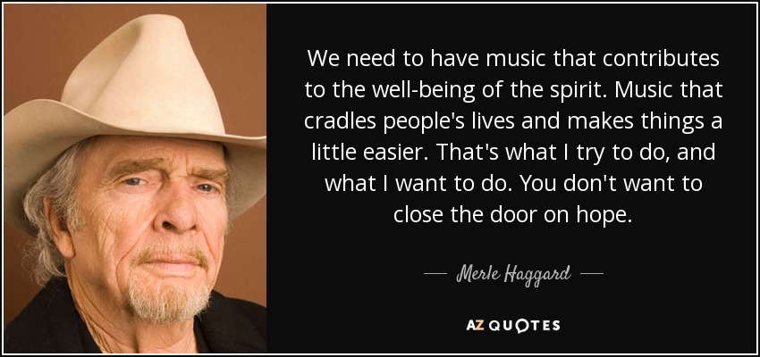 TOP 25 QUOTES BY MERLE HAGGARD (of 80) | A-Z Quotes