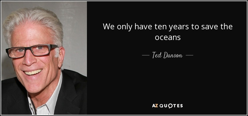 We only have ten years to save the oceans - Ted Danson