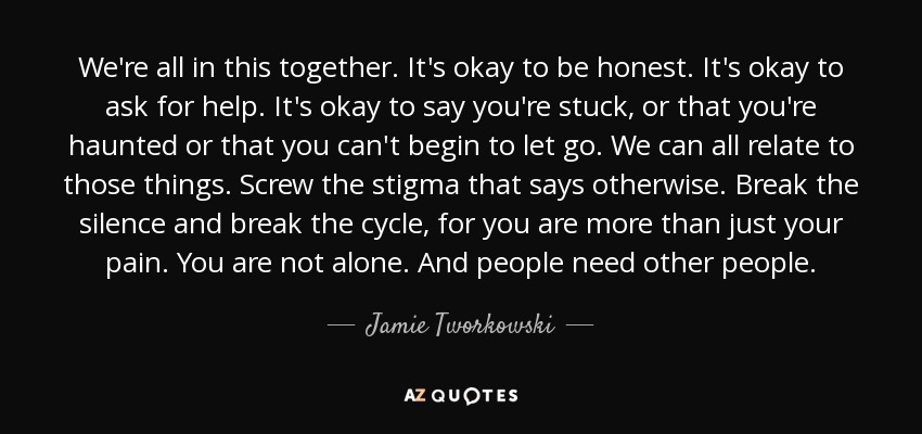 Jamie Tworkowski Quote Were All In This Together Its Okay To Be