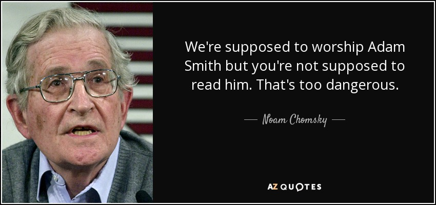 Adam Smith Quotes Beauteous Noam Chomsky Quote We're Supposed To Worship Adam Smith But You're