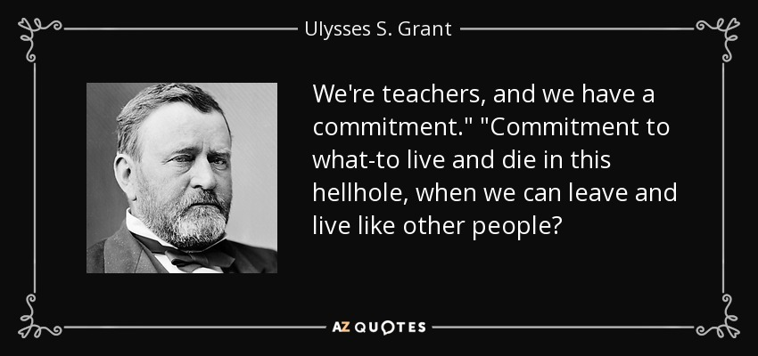 We're teachers, and we have a commitment.