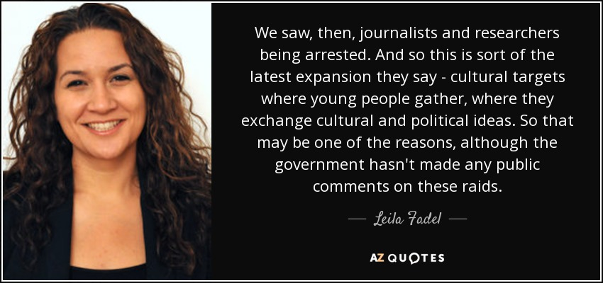 We saw, then, journalists and researchers being arrested. And so this is sort of the latest expansion they say - cultural targets where young people gather, where they exchange cultural and political ideas. So that may be one of the reasons, although the government hasn't made any public comments on these raids. - Leila Fadel
