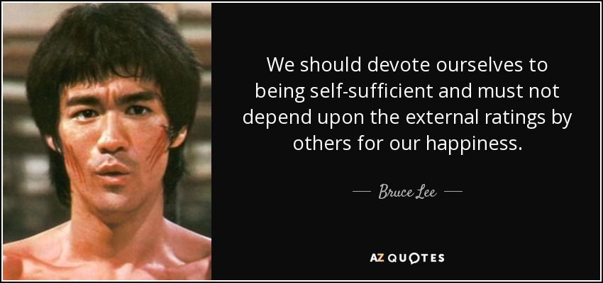 Bruce Lee Quote: We Should Devote Ourselves To Being Self