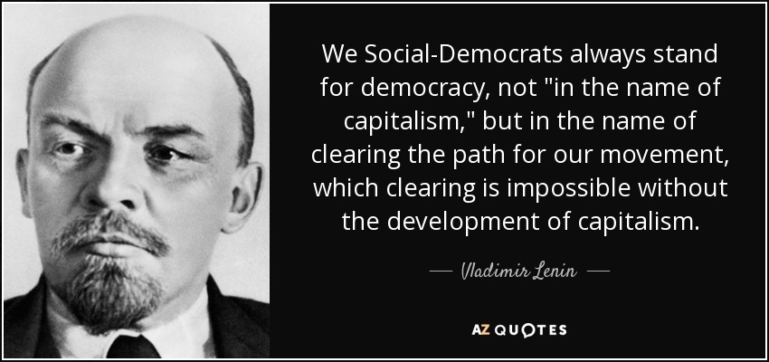 We Social-Democrats always stand for democracy, not