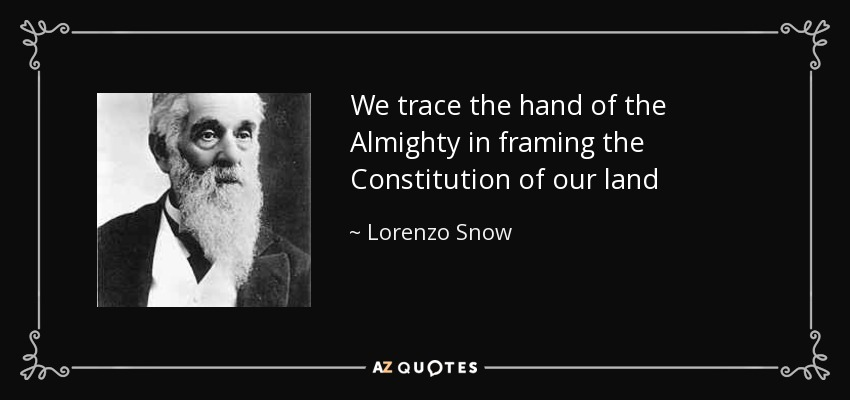 We trace the hand of the Almighty in framing the Constitution of our land - Lorenzo Snow