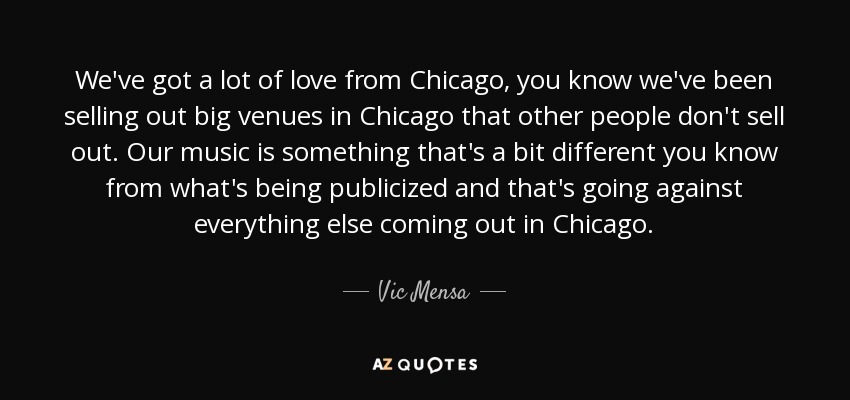 Vic Mensa Quote Weve Got A Lot Of Love From Chicago You Know