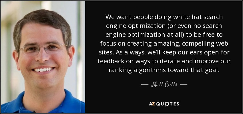 Matt Cutts Quote We Want People Doing White Hat Search Engine