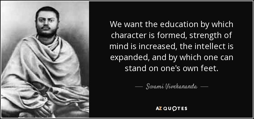 Swami Vivekananda Quote We Want The Education By Which Character Is