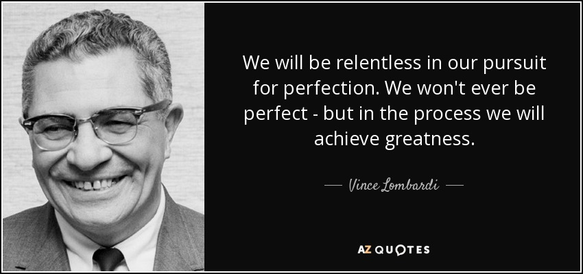 Vince Lombardi Quote We Will Be Relentless In Our Pursuit For