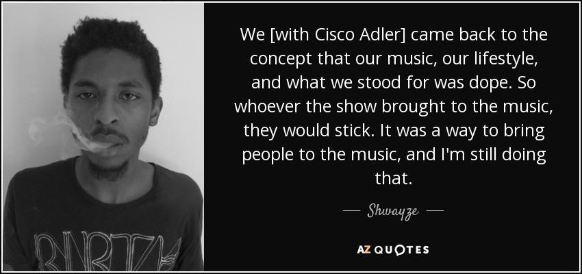 Cisco Adler Shwayze