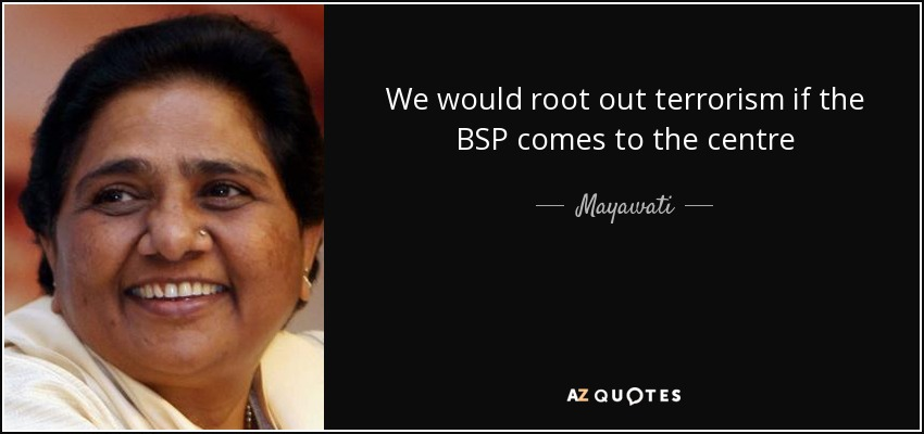 We would root out terrorism if the BSP comes to the centre - Mayawati