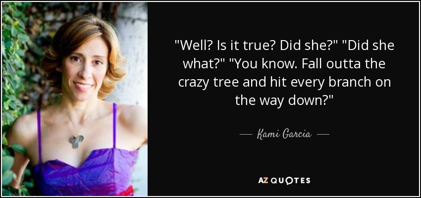 Well? Is it true? Did she?
