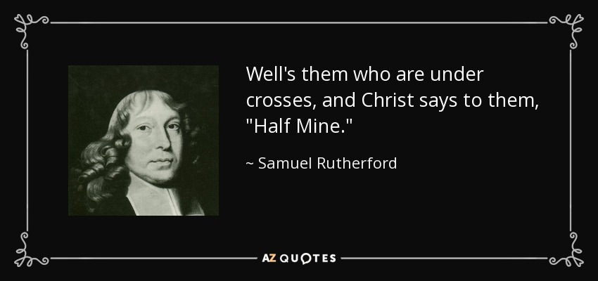 Well's them who are under crosses, and Christ says to them,