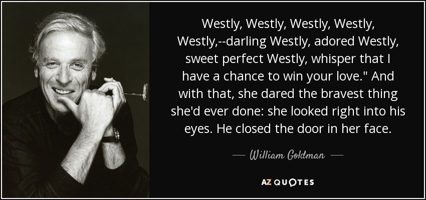 Westly, Westly, Westly, Westly, Westly,--darling Westly, adored Westly, sweet perfect Westly, whisper that I have a chance to win your love.