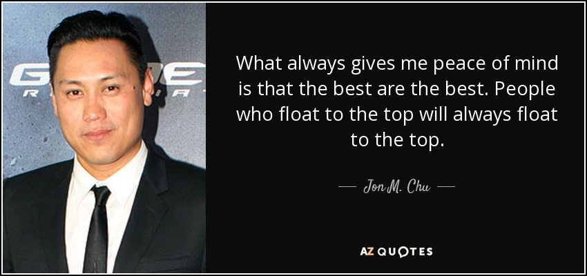 Jon M Chu Quote What Always Gives Me Peace Of Mind Is That The