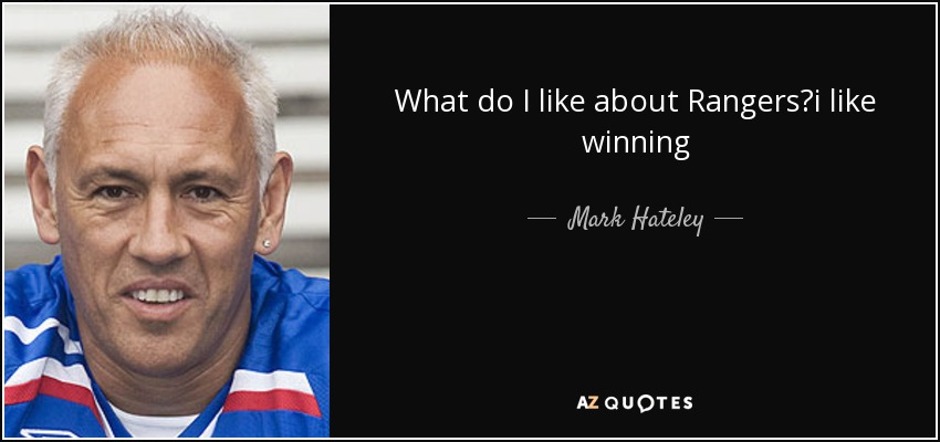 What do I like about Rangers?i like winning - Mark Hateley
