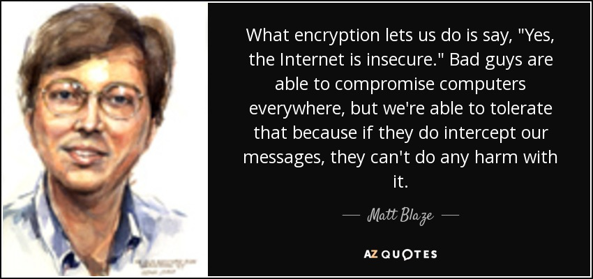 What encryption lets us do is say,