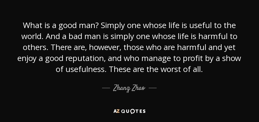 Zhang Zhao Quote What Is A Good Man Simply One Whose Life Is Useful