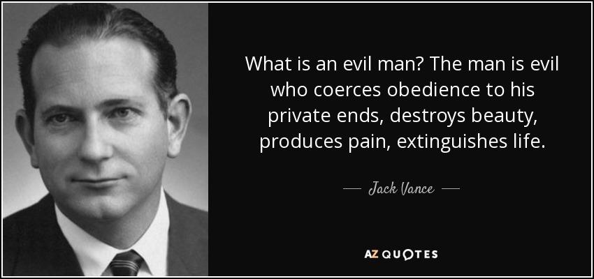 What Makes A Man Evil