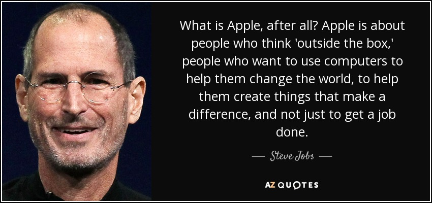 what is apple after all apple is about people who think outside the - Jobs That Make A Difference In The World