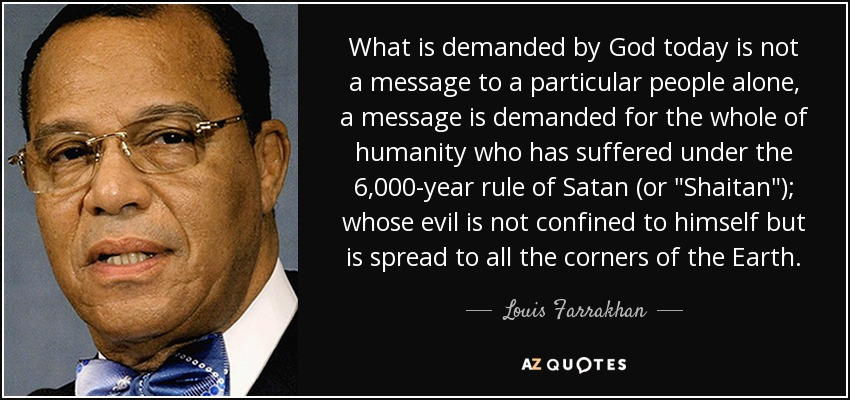 What is demanded by God today is not a message to a particular people alone, a message is demanded for the whole of humanity who has suffered under the 6,000-year rule of Satan (or