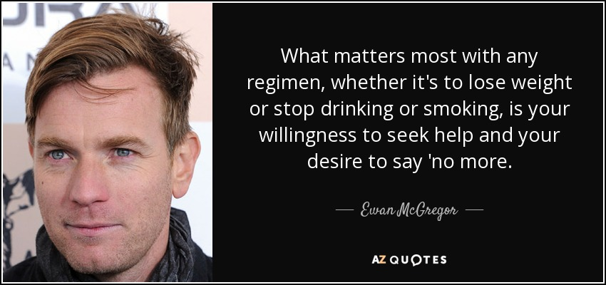 Ewan McGregor quote: What matters most with any regimen