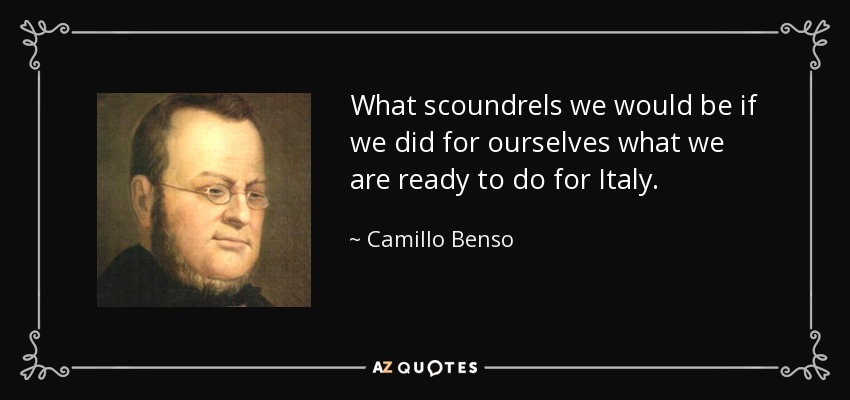the life of camilion benso the count of cavour Camillo paolo filippo giulio benso, count of cavour, isolabella and leri (august 10, 1810 – june 6, 1861), generally known as count cavour (italian: [kaˈvur]) was an italian statesman and a leading figure in the movement toward italian unification [1].