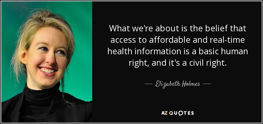 Elizabeth Holmes Quote What Were About Is The Belief That Access