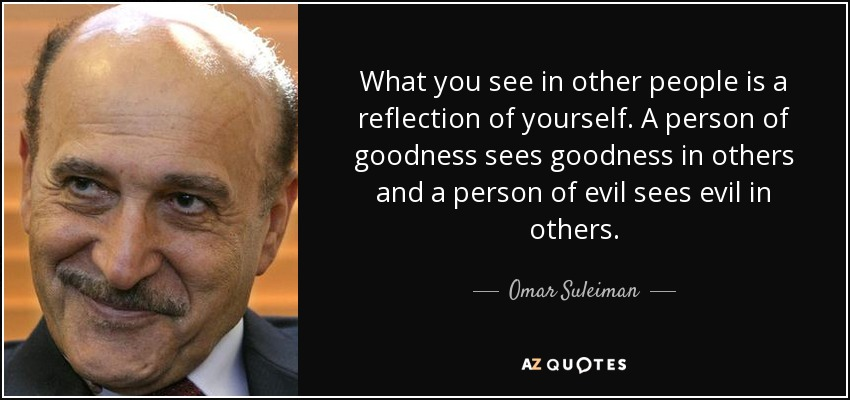 Omar Suleiman Quote What You See In Other People Is A Reflection Of