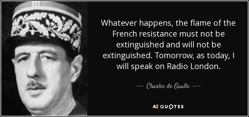 Charles De Gaulle Quote Whatever Happens The Flame Of