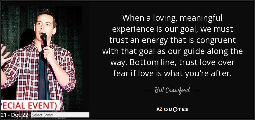 Bill Crawford Quote When A Loving Meaningful Experience Is Our