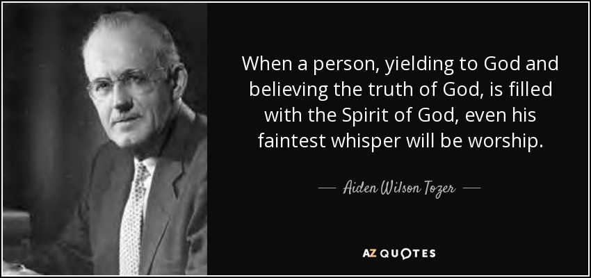 Spirit Of Truth Quotes: Aiden Wilson Tozer Quote: When A Person, Yielding To God