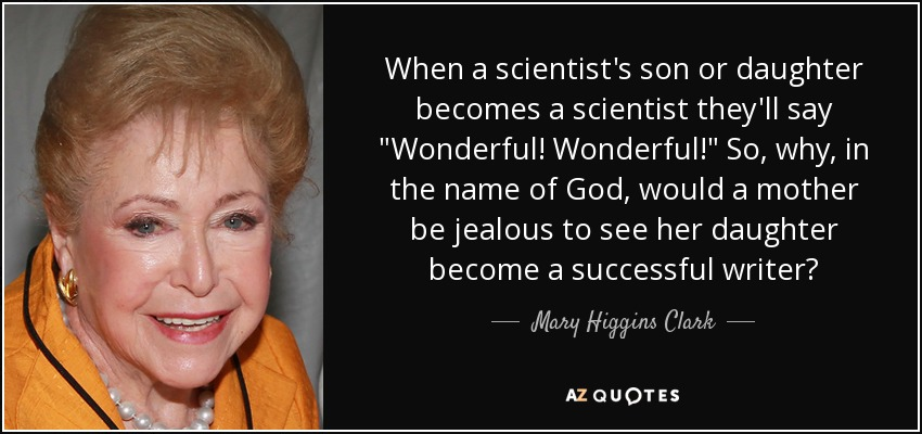 When a scientist's son or daughter becomes a scientist they'll say