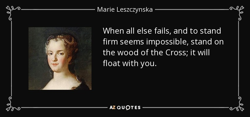 QUOTES BY MARIE LESZCZYNSKA