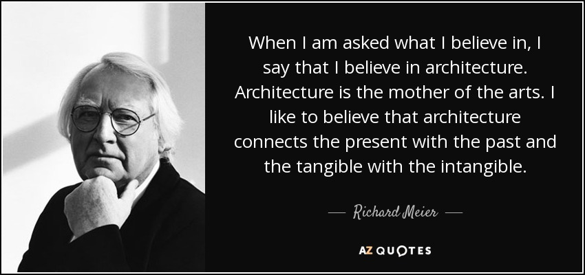 top 25 quotes by richard meier a z quotes