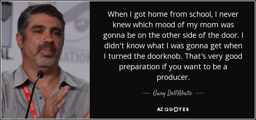 Quotes By Gary Dell Abate A Z Quotes