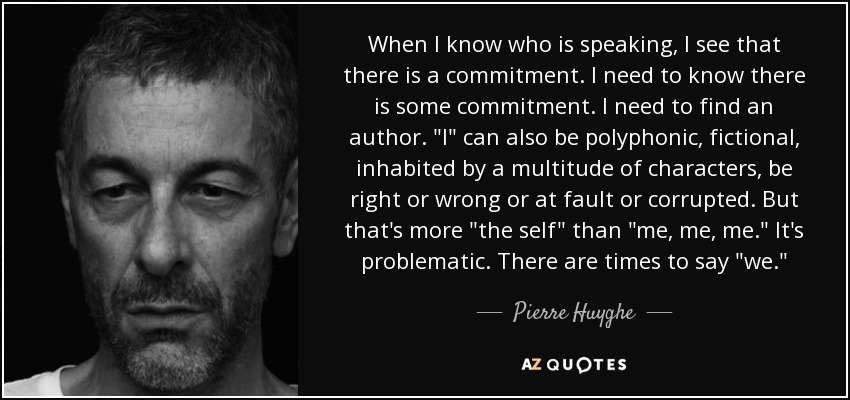 When I know who is speaking, I see that there is a commitment. I need to know there is some commitment. I need to find an author.