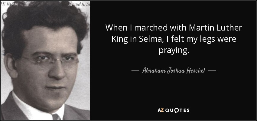 Abraham Joshua Heschel Quote When I Marched With Martin Luther King
