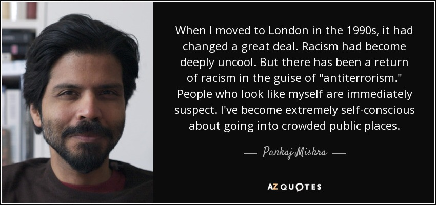 When I moved to London in the 1990s, it had changed a great deal. Racism had become deeply uncool. But there has been a return of racism in the guise of