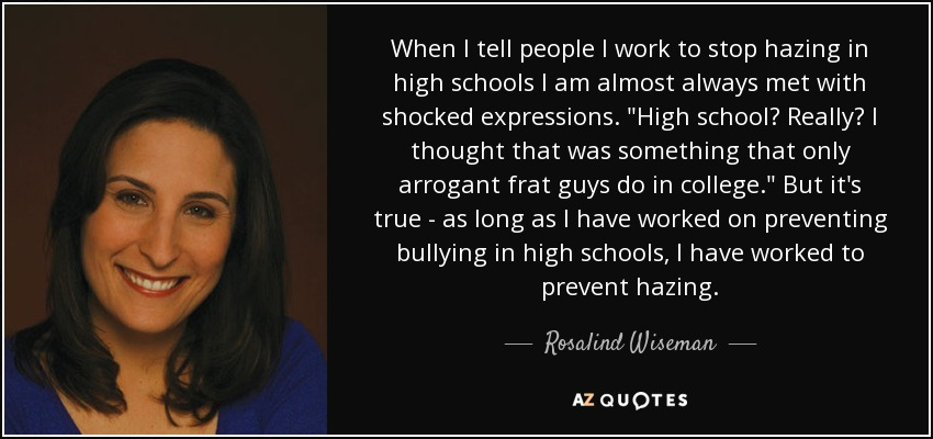 When I tell people I work to stop hazing in high schools I am almost always met with shocked expressions.