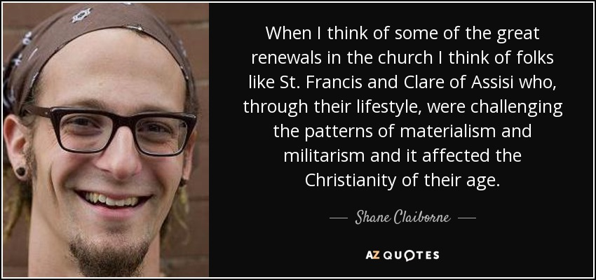 Shane Claiborne quote: When I think of some of the great ...
