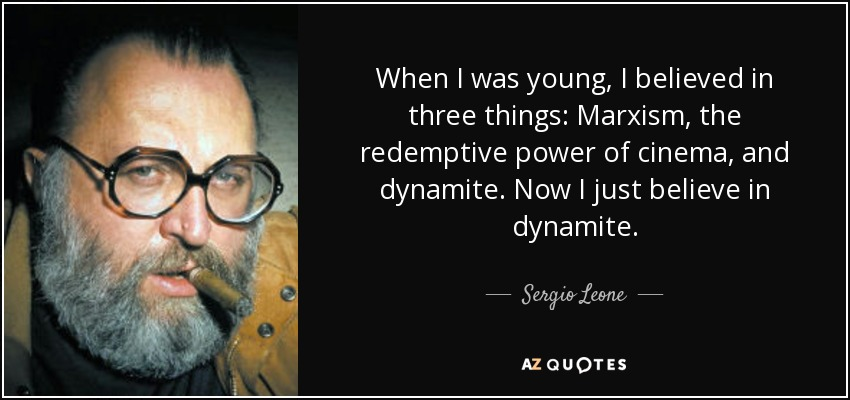 Top 25 Quotes By Sergio Leone Of 93 A Z Quotes
